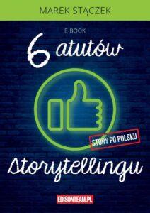 6 atutów storytellingu